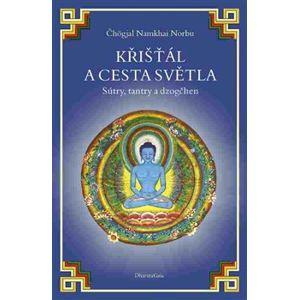 Křišťál a cesta světla. Sútry, tantry a dzogčhen - Čhögjal Namkhai Norbu