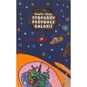 Stopařův průvodce Galaxií 1.. Stopařův průvodce po galaxii 1.díl - Douglas Adams