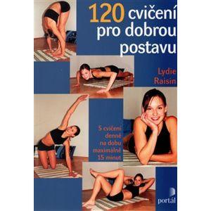 120 cvičení pro dobrou postavu. 5 cvičení denně na dobu maximálně 15 minut - Lydie Raisin
