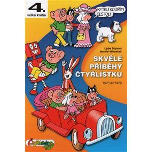 Skvělé příběhy Čtyřlístku. 1976 až 1979 - Ljuba Štíplová, Jaroslav Němeček