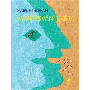 Vyměřování světa - Daniel Kehlmann