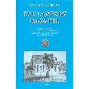 Exulantský kazatel. Biografická novela o Václavu Blanickém (1720–1774), zakladateli exulantských kolonií v pruském Slezsku - Edita Štěříková