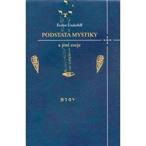 Podstata mystiky a jiné eseje - Evelyn Underhill