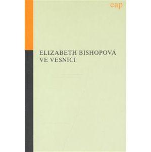 Ve vesnici - Elizabeth Bishopová