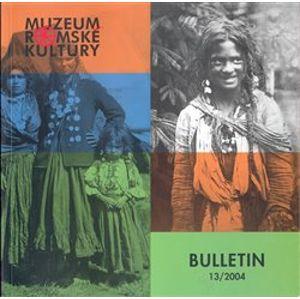 Bulletin Muzea romské kultury 13/2004