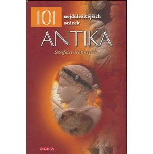 Antika. 101 nejdůležitějších otázek - Stefan Rebenich