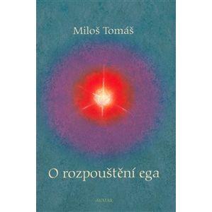 O rozpouštění ega - Miloš Tomáš
