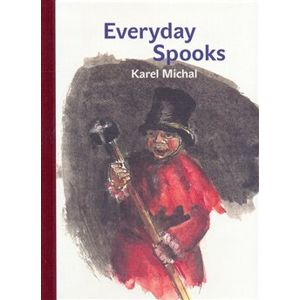Everyday Spooks - Karel Michal