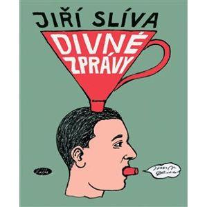 Divné zprávy - Jiří Slíva