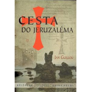 Cesta do Jeruzaléma - Jan Guillou