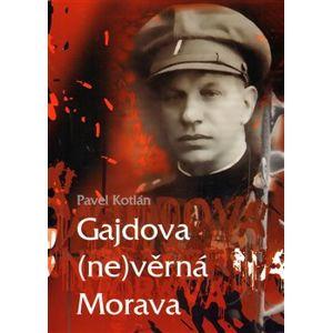 Gajdova (ne)věrná Morava - Pavel Kotlán