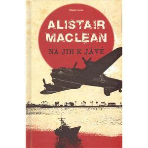 Na jih k Jávě - Alistair MacLean