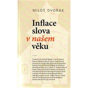Inflace slova v našem věku. Texty z let 1945–1969 - Miloš Dvořák