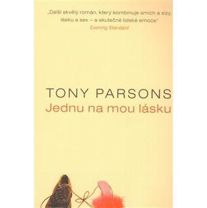 Jednu na mou lásku - Tony Parsons