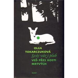 Svůj vůz i pluh veď přes kosti mrtvých - Olga Tokarczuková