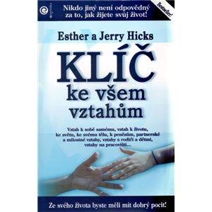 Klíč ke všem vztahům - Jerry Hicks, Esther Hicks