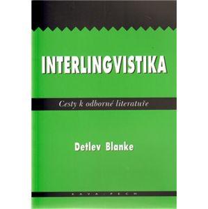 Interlingvistika. Cesty k odborné literatuře - Detlev Blanke