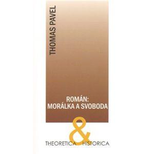 Román: morálka a svoboda - Thomas Pavel