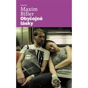 Obyčejné lásky - Maxim Biller