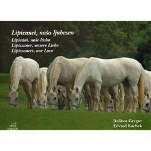 Lipicáni, naše láska - Edvard Kocbek, Dalibor Gregor