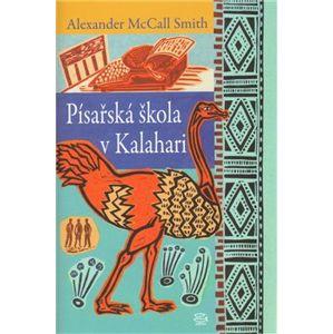 Písařská škola v Kalahari - Alexander McCall Smith