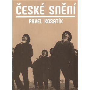 České snění - Pavel Kosatík