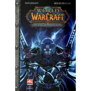 Rytíř smrti. World of Warcraft - Dan Jolley