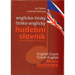 Anglicko-český česko-anglický hudební slovník - Jan Spisar, Ludmila Peřinová