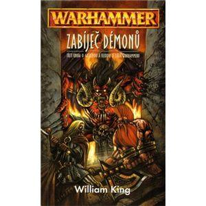 Zabíječ démonů. Warhammer 3. - William King, Barbora Matoušková