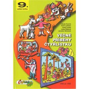 Věčné příběhy Čtyřlístku. 9. velká kniha z let 1990 až 1992 - Ljuba Štíplová