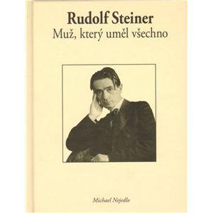 Muž, který uměl všechno - Rudolf Steiner