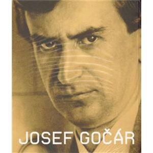 Josef Gočár - Daniela Karasová, Zdeněk Lukeš, Jiří T. Kotalík, Pavel Panoch
