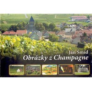 Obrazky z Champagne - Jan Šmíd
