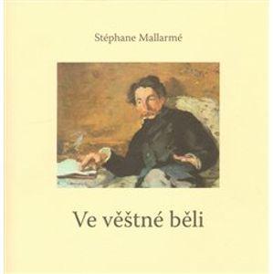 Ve Věštné běli - Stéphane Mallarmé