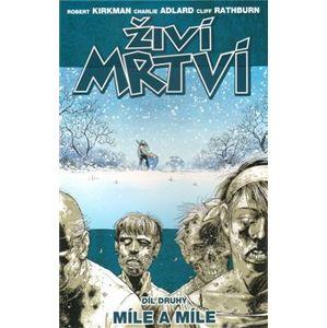 Míle a míle. Živí mrtví 2 - Charlie Adlard, Robert Kirkman
