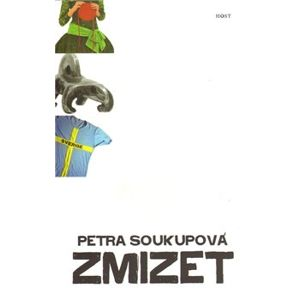 Zmizet (brož.) - Petra Soukupová