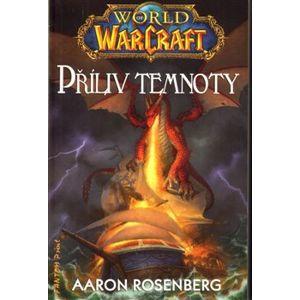 Příliv temnoty - World of Warcraft - Aaron Rosenberg