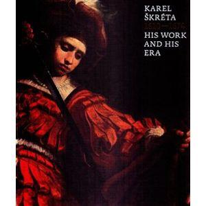 Karel Škréta (1610-1674): His Work And His Era