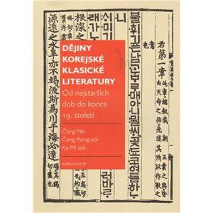 Dějiny korejské klasické literatury. Od nejstarších dob do konce 19. století - Vladimír Pucek