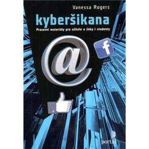 Kyberšikana. Pracovní materiály pro učitele a žáky i studenty - Vanessa Rogers
