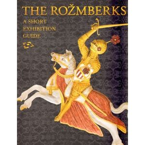 The Rožmberks. A short exhibition guide