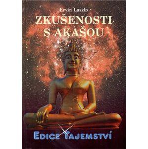 Zkušenosti s Akašou - Ervin Laszlo