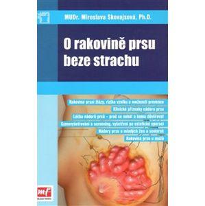 O rakovině prsu beze strachu - Miroslava Skovajsová