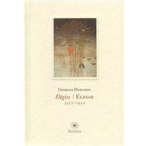Elegie / Élégies. 1912-1920 - Georges Duhamel