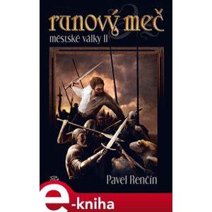 Runový meč. Městské války 2 - Pavel Renčín e-kniha