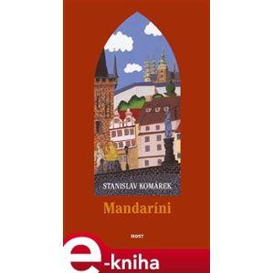 Mandaríni - Stanislav Komárek e-kniha