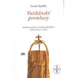 Vatikánské promluvy. Nedělní zamyšlení s Tomášem Špidlíkem. Cyklus B (2011–2012) - Tomáš Špidlík