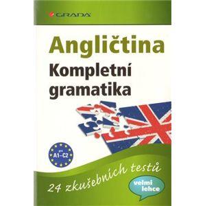 Angličtina Kompletní gramatika. pro úroveň A1-C2, 24 zkušebních testů - Lutz Walther