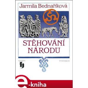 Stěhování národů - Jarmila Bednaříková e-kniha