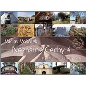 Neznámé Čechy 4.. Posvátná místa jihovýchodních Čech - Václav Vokolek